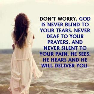 dont-worry-god-is-never-blined-to-your-tears